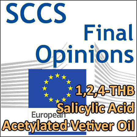 1,2,4-THB, Salicylic Acid, Acetylated Vetiver Oil: new final Opinions of SCCS