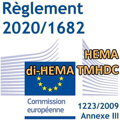 Règlement 2020/1682 : les HEMA / di-HEMA TMHDC entrent dans l'Annexe III du Règlement Cosmétiques