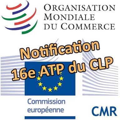 L'Europe notifie la 16e ATP du CLP à l'OMC