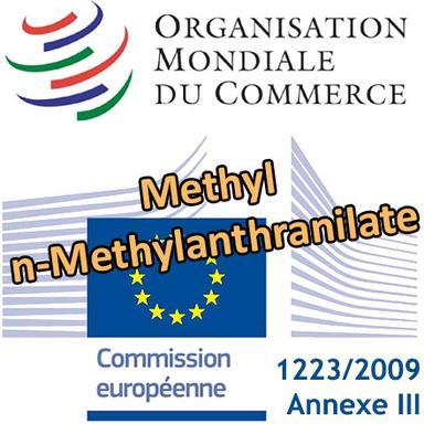 Methyl-n-Methylanthranilate : prochaines restrictions notifiées par l'Europe à l'OMC