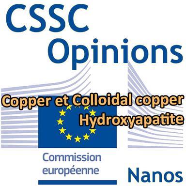 Hydroxyapatite, Copper et Colloidal Copper (nanos) : Opinions préliminaires du CSSC