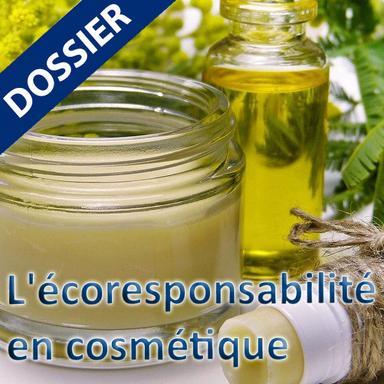 Dossier l'écoresponsabilité en cosmétique