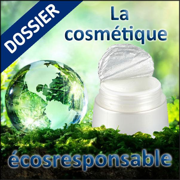 Dossier La cosmétique écoresponsable