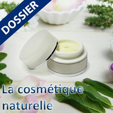 La nouvelle cosmétique naturelle : le dossier