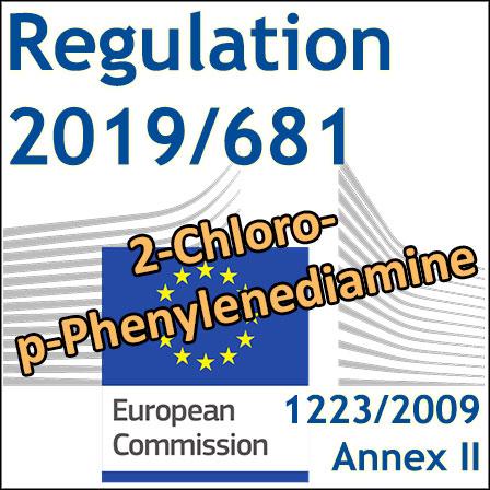 Regulation2019/681:2-Chloro-p-phenylenediamine prohibited