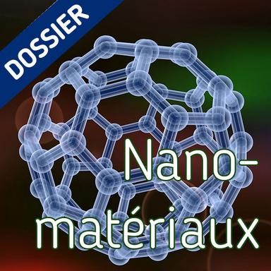Dossier Nanomatériaux