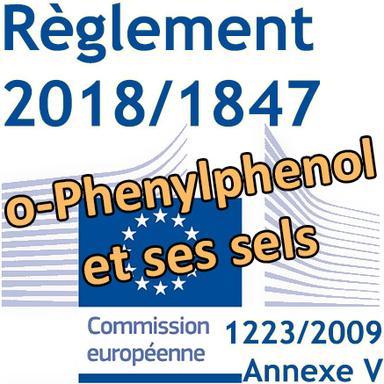 Règlement 2018/1847 sur l'o-Phenylphenol et ses sels