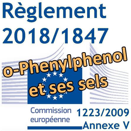 Règlement2018/1847sur l'o-Phenylphenol et ses sels