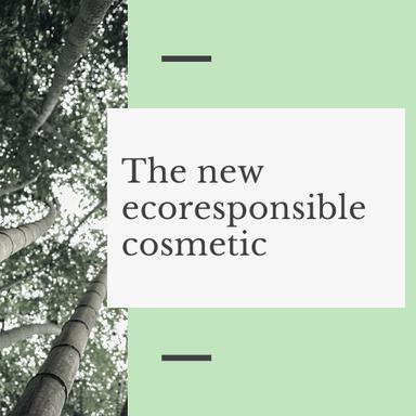 La nouvelle cosmétique écoresponsable : le dossier