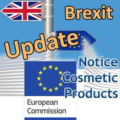 """Brexit : la Commission européenne actualise sa notice """"Cosmétiques"""""""