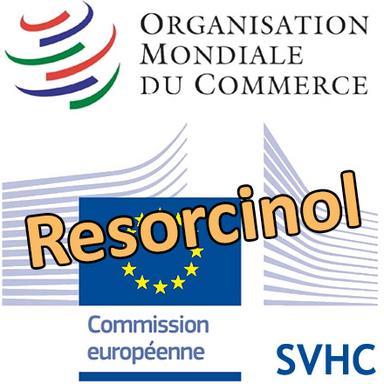 L'Europe notifie à l'OMC sa décision d'identifier le Resorcinol en tant que SVHC