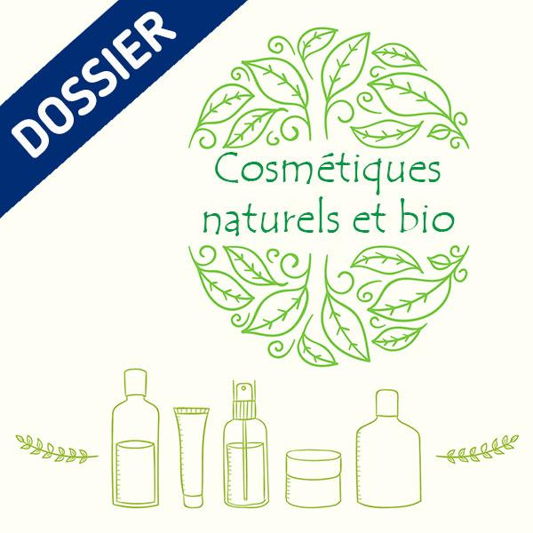 Dossier Cosmétiques naturels et bio