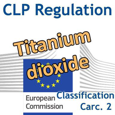 La Commission européenne adopte la classification CMR 2 pour le dioxyde de titane