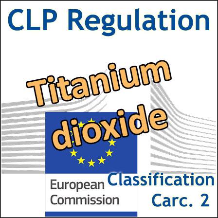 European Commission adopts CMR2classification for titanium dioxide